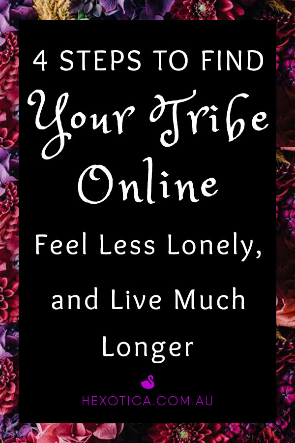 4 Steps to Find Your Tribe Online, Feel Less Lonely, and Live Much Longer
