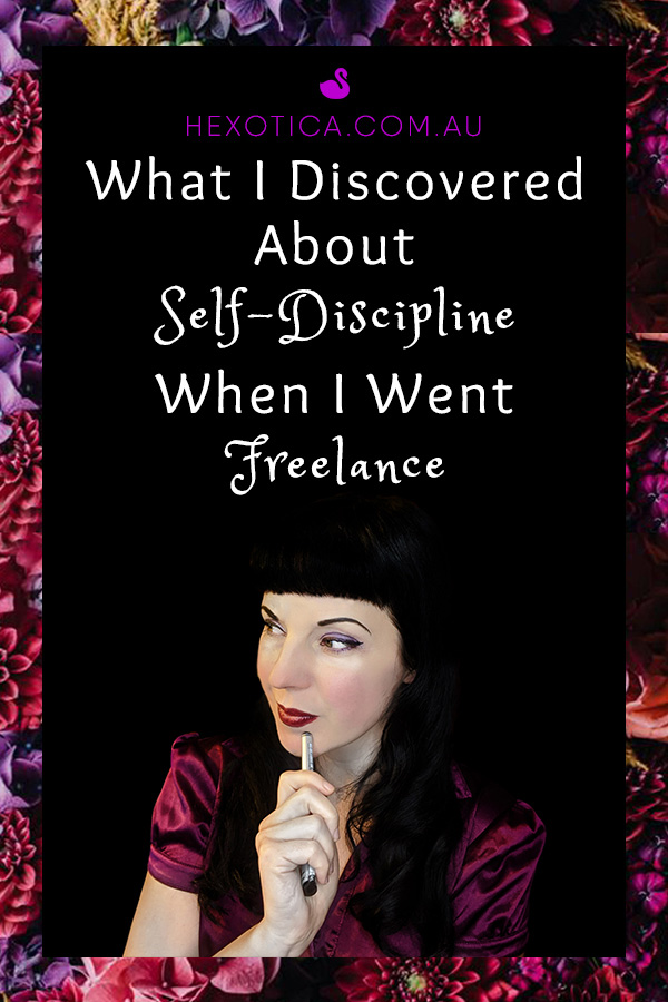 What I Discovered About Self-Discipline When I Went Freelance by Hexotica