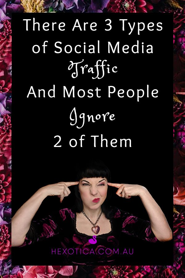 There Are 3 Types of Social Media Traffic And Most People Ignore 2 of Them ~ Blog Post by Hexotica