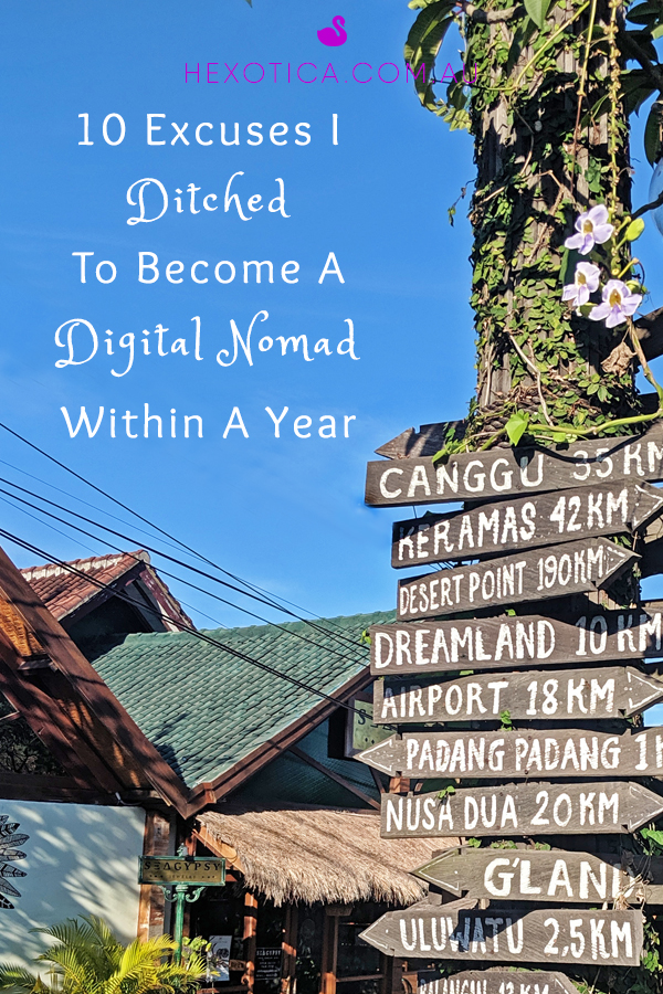 10 Excuses I Ditched To Become a Digital Nomad Within A Year by Hexotica